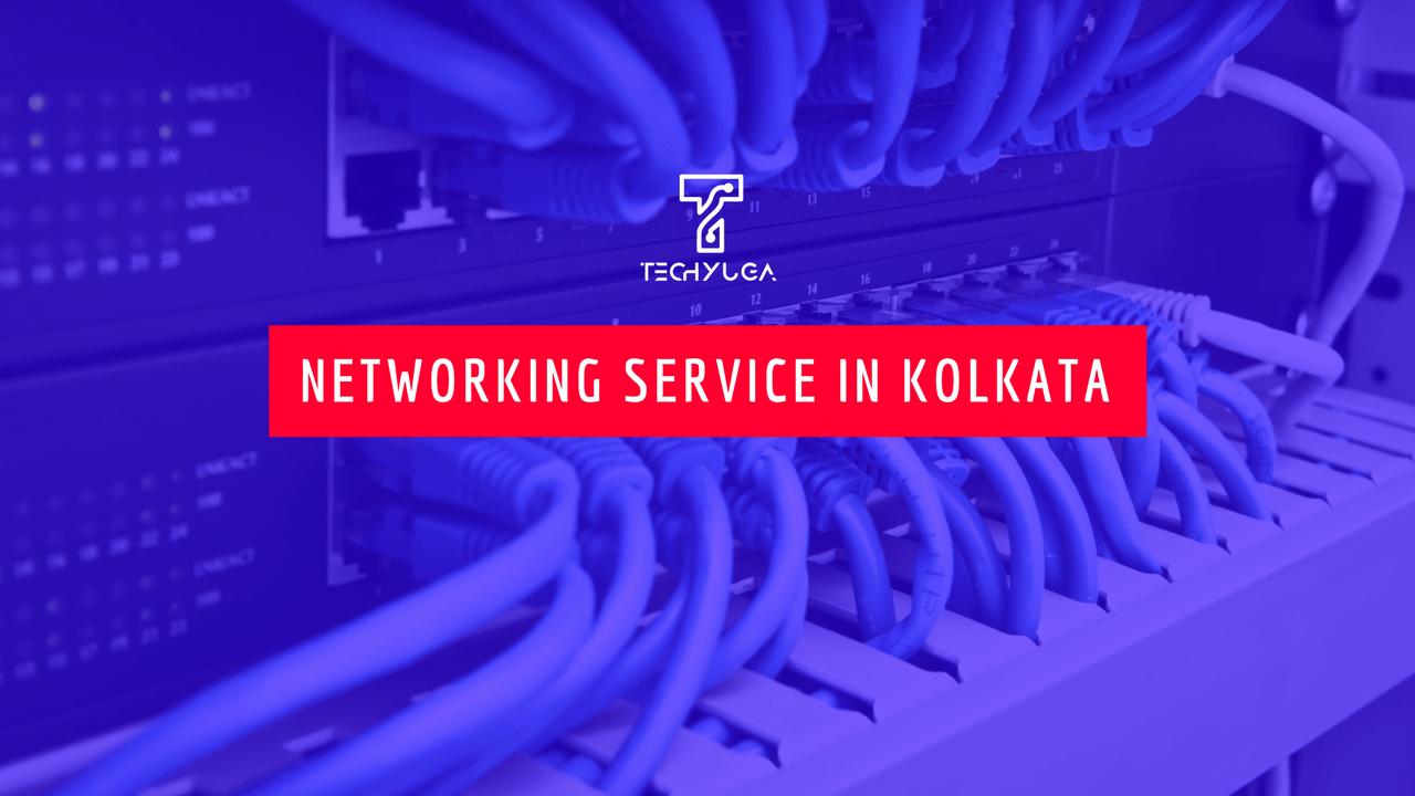 Networking service In Kolkata