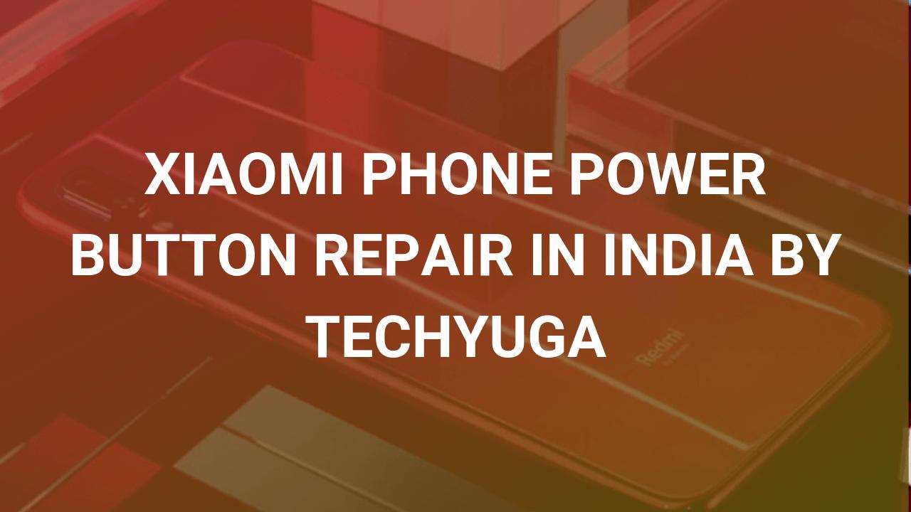 XIAOMI POWER BUTTON repair