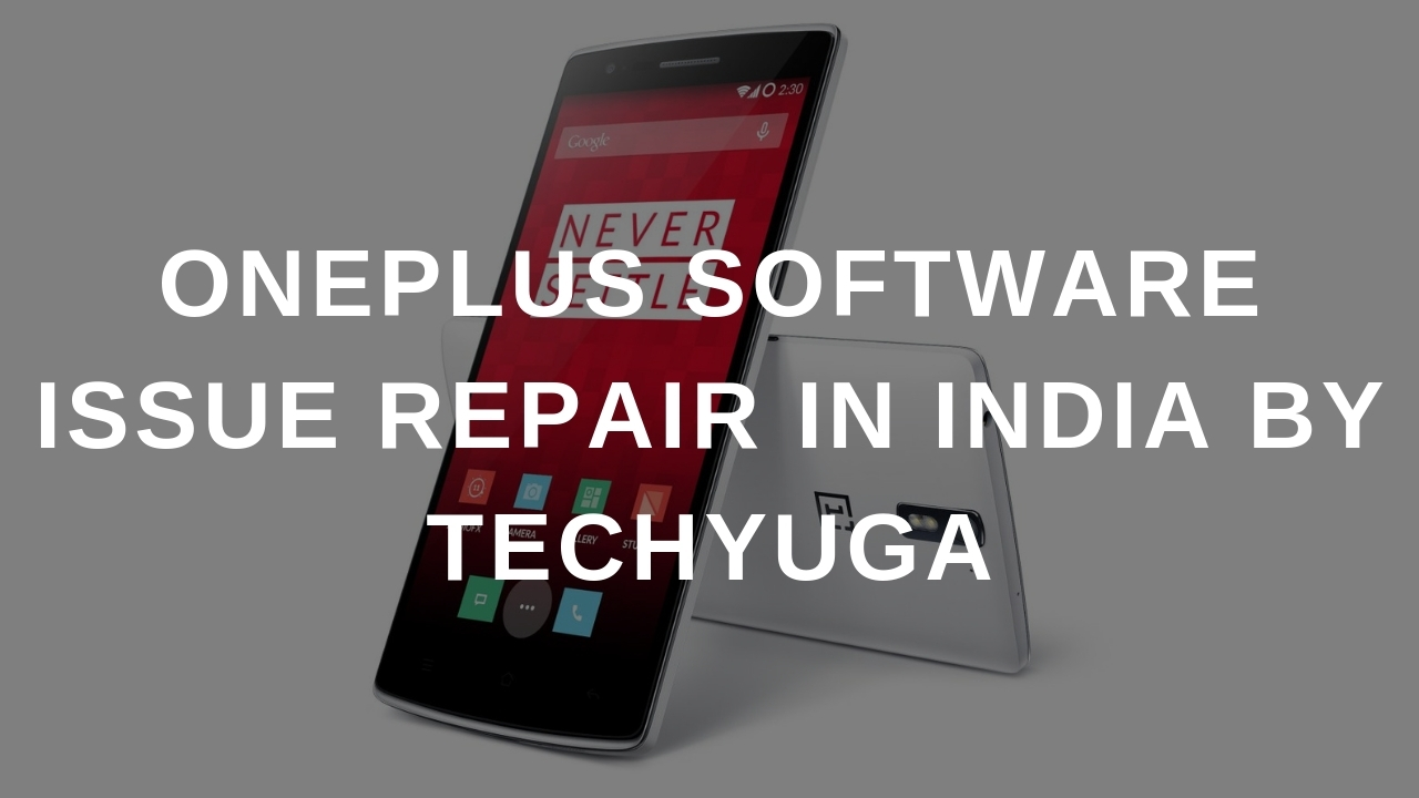 ONEPLUS SOFTWARE ISSUE REPAIR IN INDIA