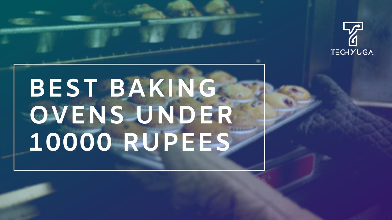 BEST BAKING OVENS UNDER 10000 RUPEES