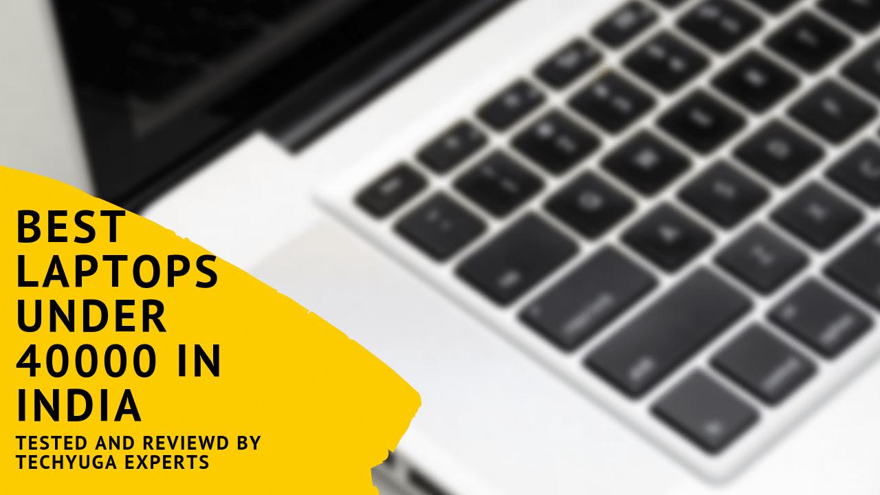 best laptops under 40000 in India