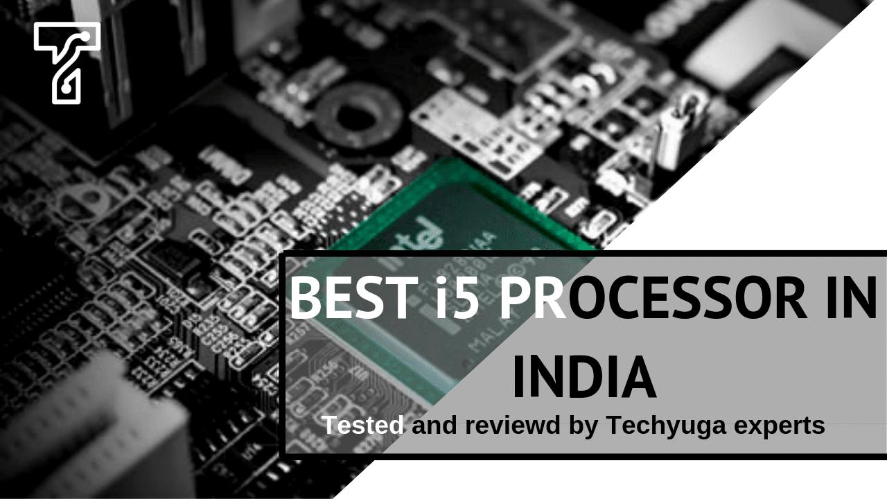 BEST i5 PROCESSOR IN INDIA