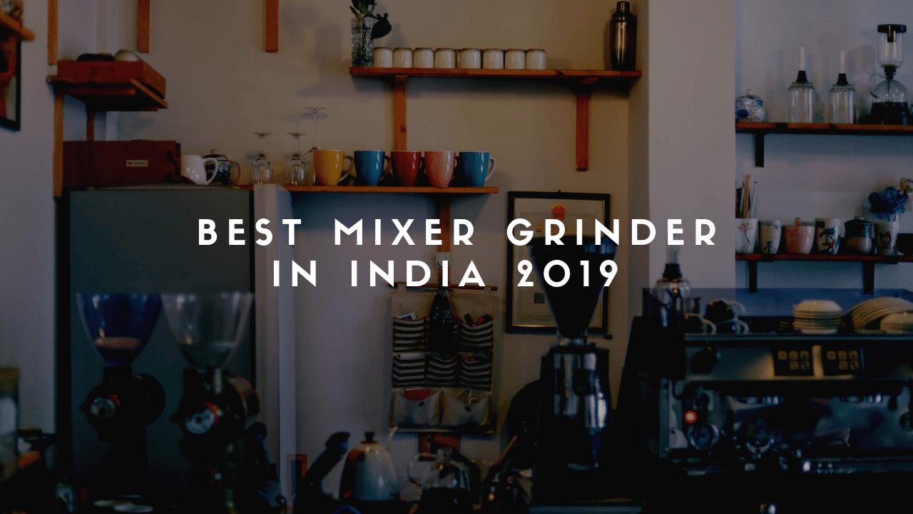 Best Mixer Grinder In India 2019