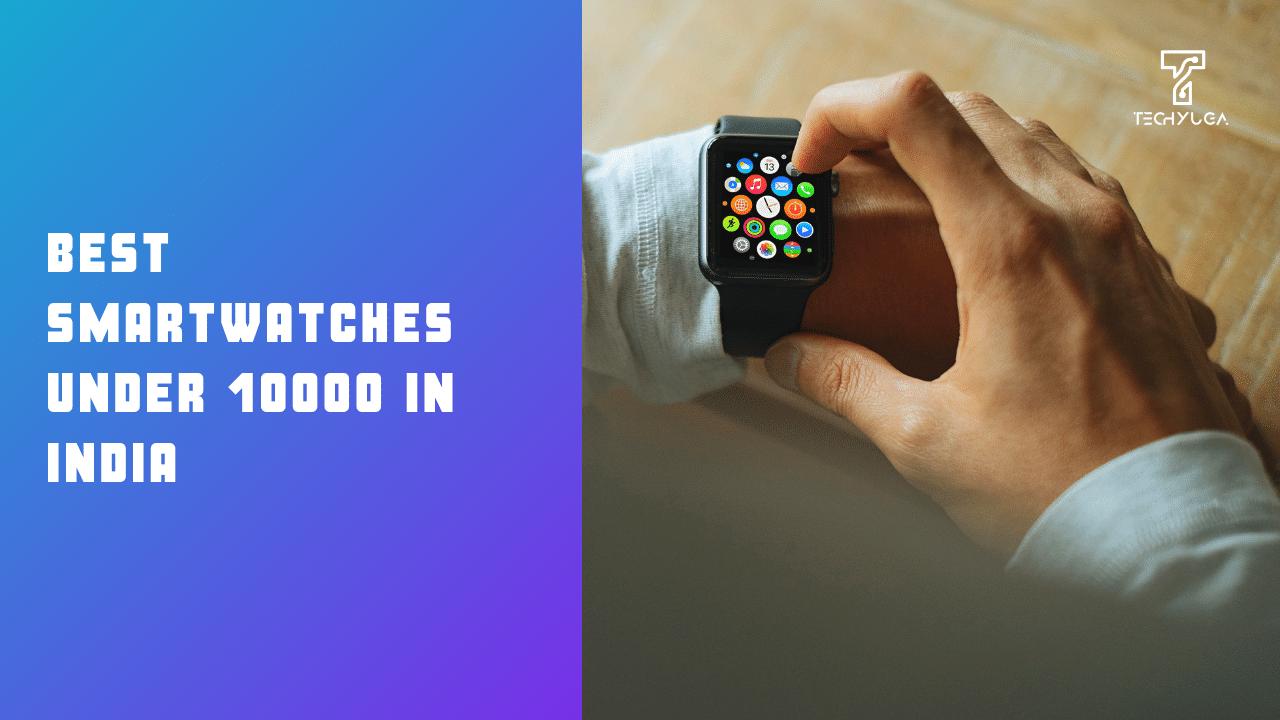 Best Smartwatches Under 10000 In India (1)