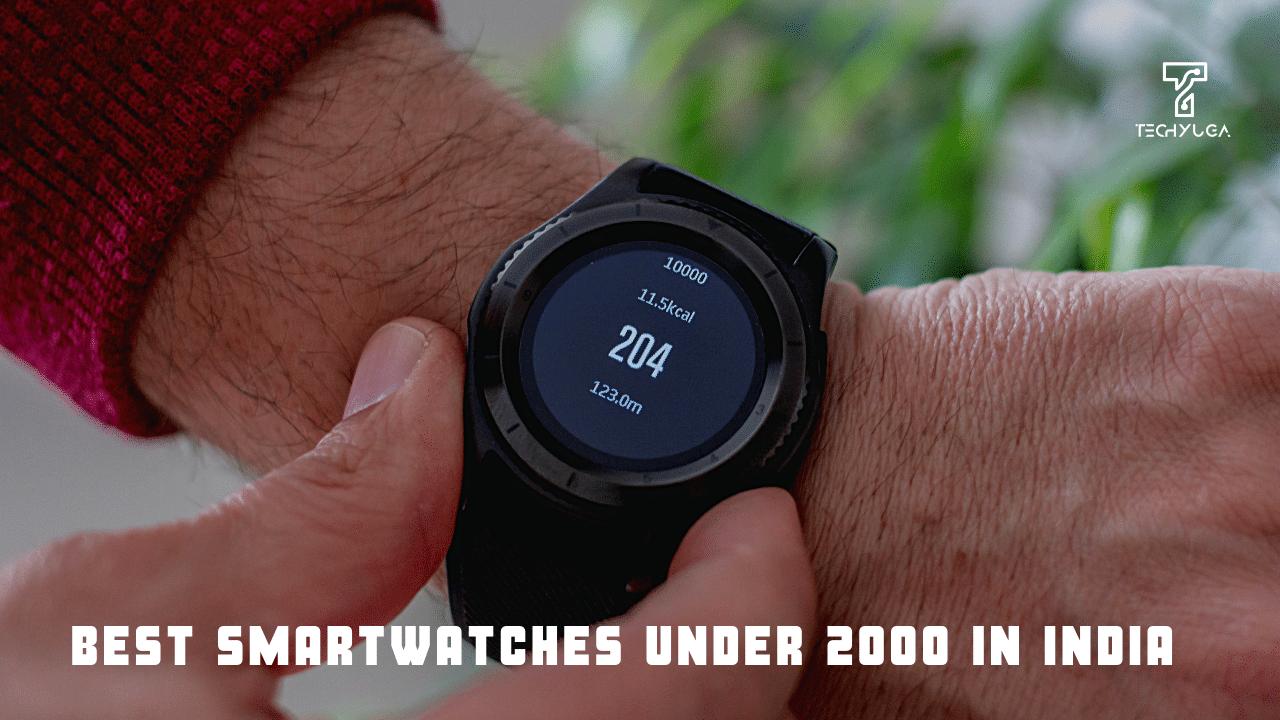 Best Smartwatches Under 2000 In India
