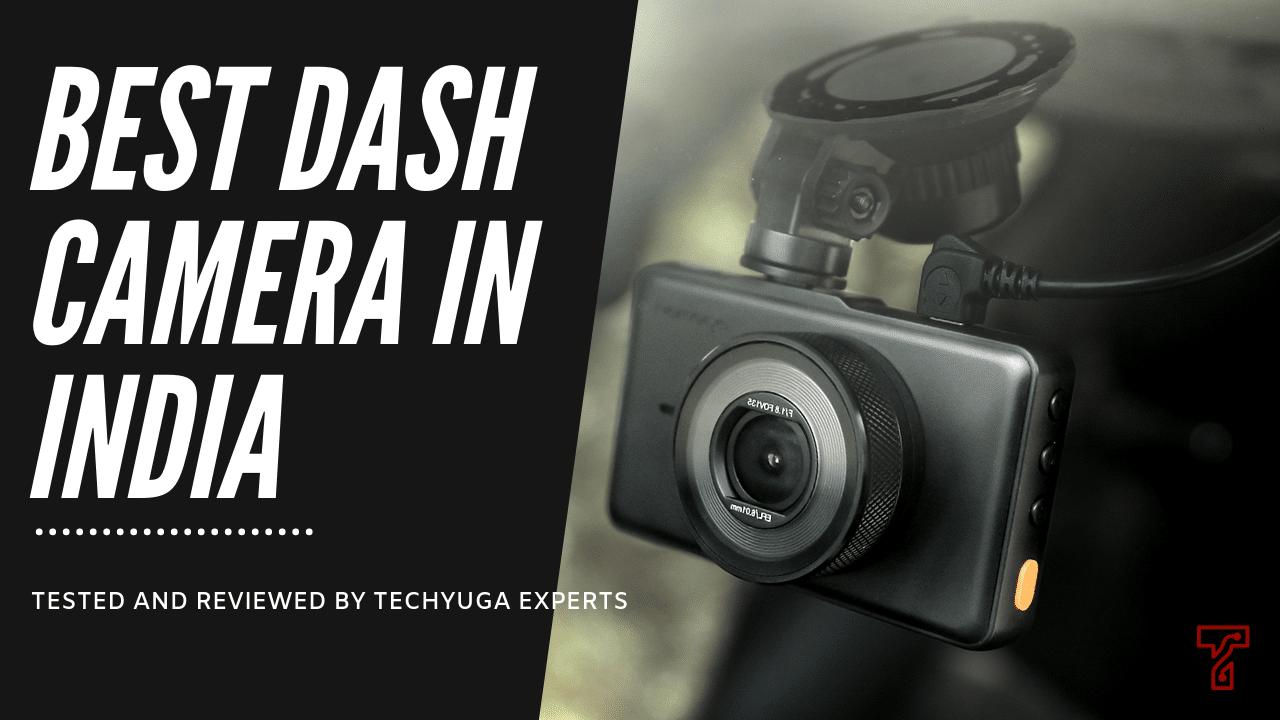 Best Dash Camera In India (Buyer's Guide - 2019)