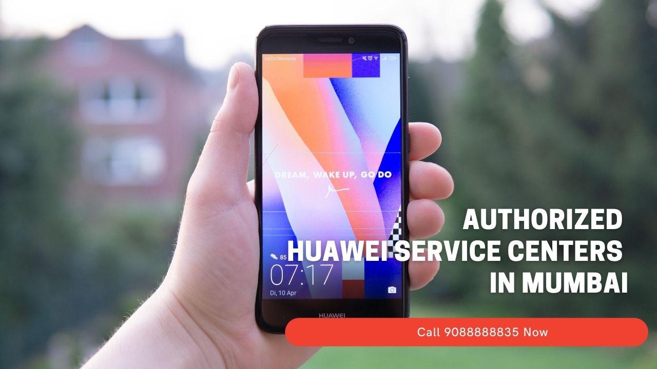 Authorized Huawei service Centers In Mumbai