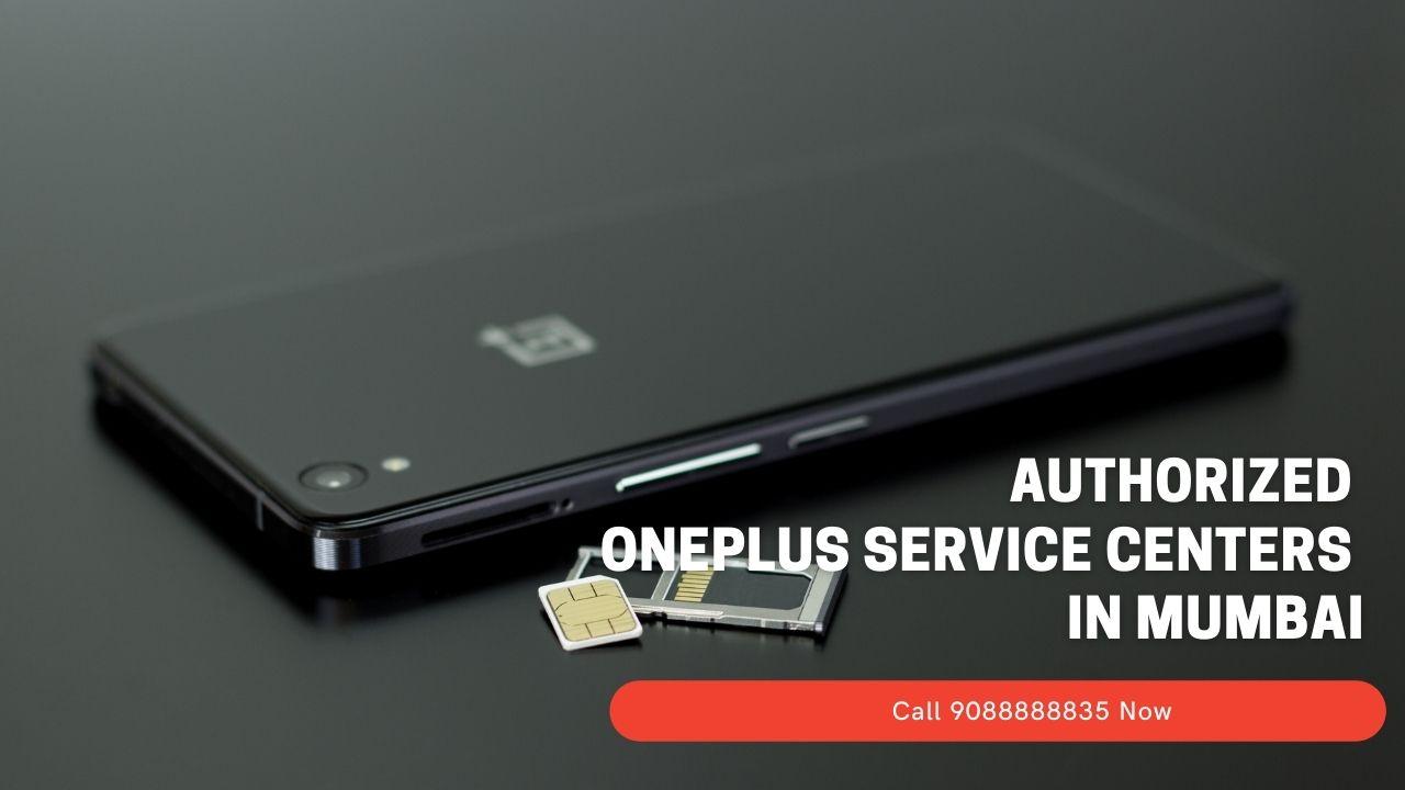 Authorized Oneplus service Centers In Mumbai