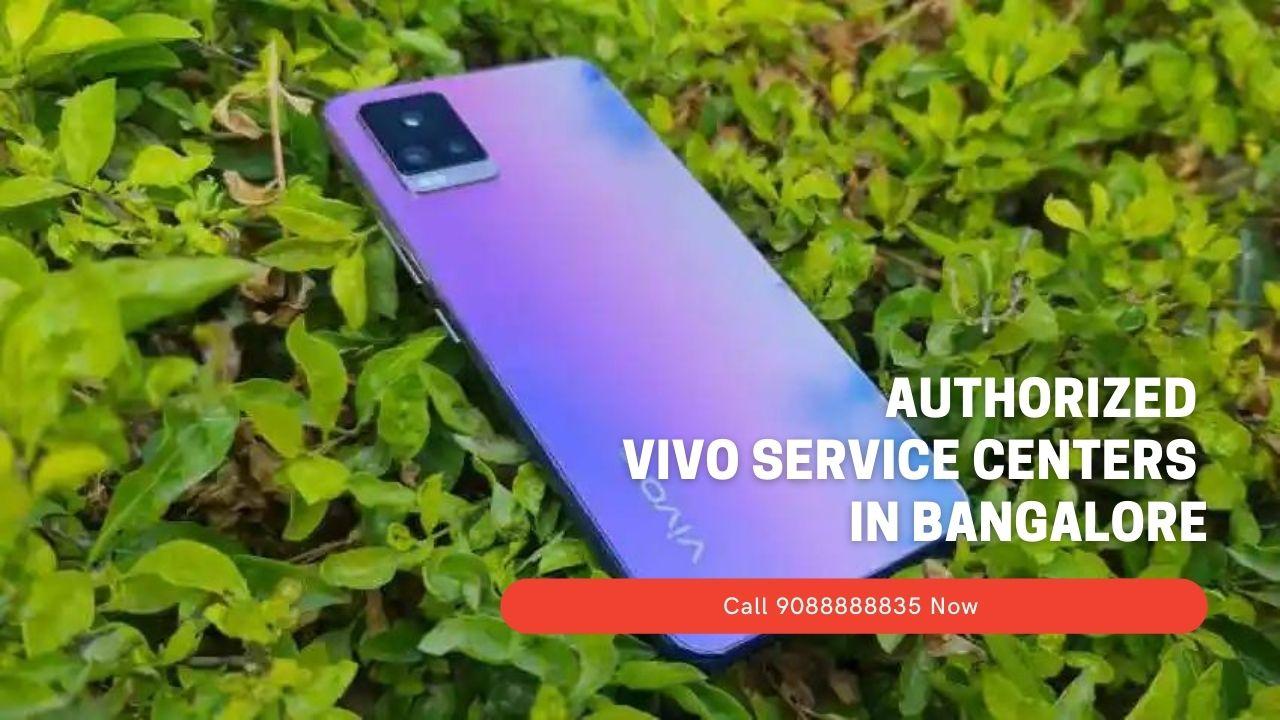Authorized vivo service Centers In Bangalore